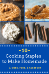 10 Cooking Staples to Make Homemade1