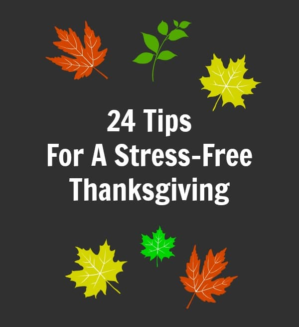24 Tips For A Stress Free Thanksgiving