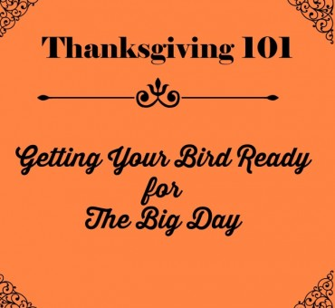 Thanksgiving 101: Getting Your Bird Ready For The Big Day