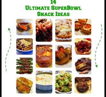 14 Ultimate Super Bowl Snack Ideas