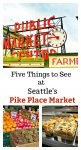 Five Things to See at Seattle's Pike Place Market