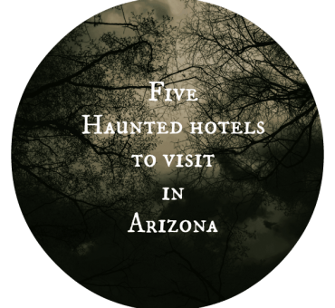 Five Haunted Hotels to Visit In Arizona