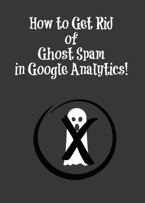 How to get rid of ghost spam in google analytics a cork for How to get rid of spirits