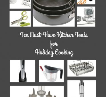 Ten Must-Have Kitchen Tools For Holiday Cooking