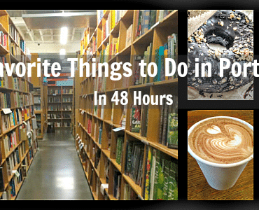 Five Favorite Things to Do in Portland (in 48 Hours)