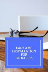 Easy AMP Installation Guide for Bloggers1