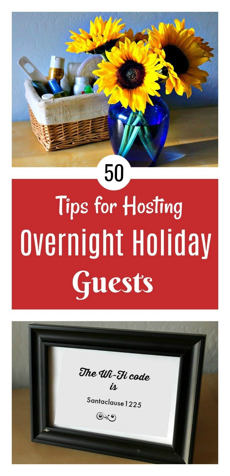 Fifty tips for hosting overnight guests during the holidays, including ideas for the bedroom, kitchen, and bathroom.