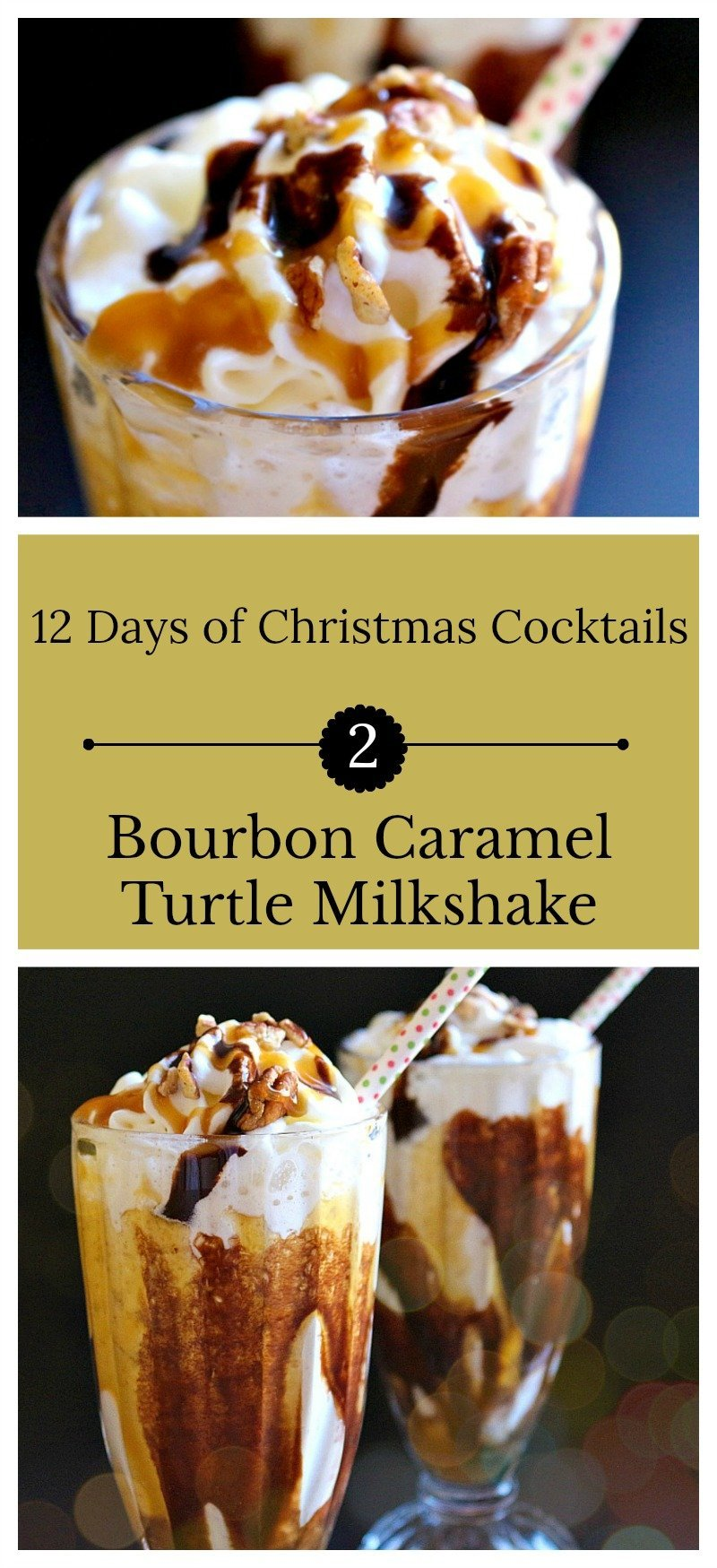 Day 2 of the Twelve Days of Christmas Cocktails, a boozy Bourbon Caramel Turtle Milkshake made with pecan bourbon, butter pecan ice cream, and a blend of liqueurs.