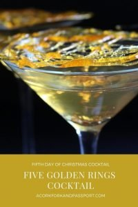 Fifth Day of Christmas Cocktail - Five Golden Rings Cocktail