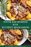 Delicious Holiday Ragu Bolognese with Butternut Squash Gnocchi