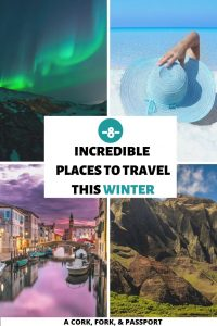 Eight Incredible Places to Travel This Winter2