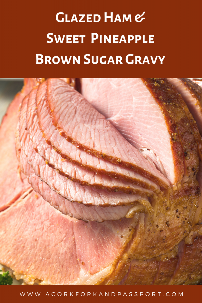 Glazed Ham & Sweet Pineapple Brown Sugar Gravy2