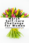 March Self Care Challenge for Women1